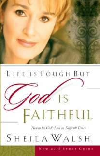 Life is Tough, But God is Faithful How to See Gods Love in Difficult