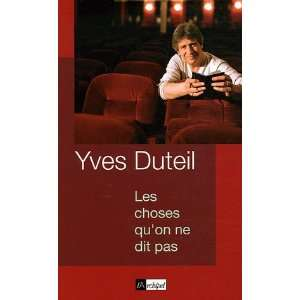 quon ne dit pas (French Edition) (9782841877843) Yves Duteil Books