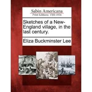 , in the last century. (9781275693685) Eliza Buckminster Lee Books