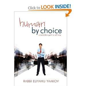 Human By Choice (9780988012530) Rabbi Eliyahu Yaakov Books