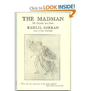 The Madman His Parables and Poems: Kahlil Gibran:  Books