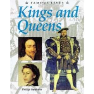 Kings and Queens (Famous Lives) (9780750222969) Philip