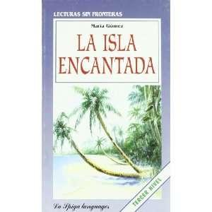(B2) LA Isla Encantada (Spanish Edition) (9788846818447) Books