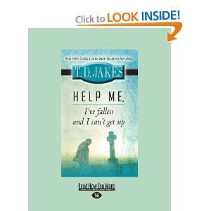Me Ive Fallen and I Cant Get Up (9781459600362) T.D. Jakes Books