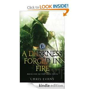 Darkness Forged in Fire (The Iron Elves) Chris Evans