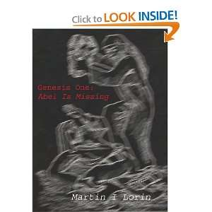 Genesis One Abel is Missing (9781414026817) Martin I. Lorin Books