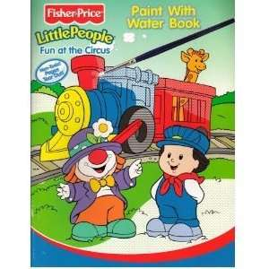 Little People Paint with Water Book   Fun At The Circus Toys & Games