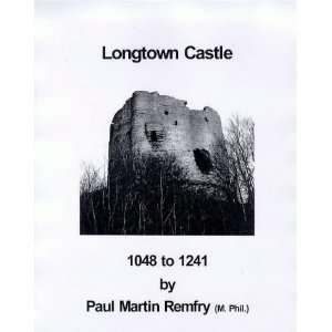 Longtown Castle, 1048 1241 (9781899376292) Paul Martin Remfry Books