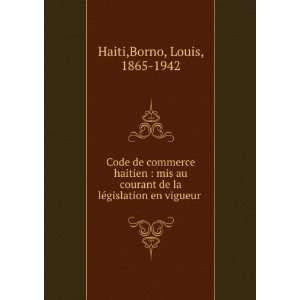 Code de commerce haitien : mis au courant de la législation en