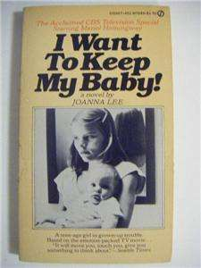 Want to Keep My Baby!~1977~pb Book~Mariel Hemingway