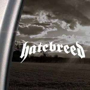 Hatebreed Decal Metal Rock Band Truck Window Sticker