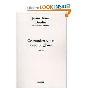 rendez vous avec la gloire (9782213643427): Jean Denis Bredin: Books