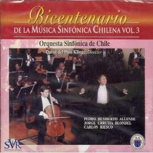 Bicentenario De La Musica Sinfonica Chilena Vol. 3