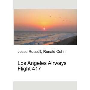 Los Angeles Airways Flight 417 Ronald Cohn Jesse Russell