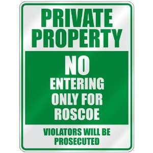 PRIVATE PROPERTY NO ENTERING ONLY FOR ROSCOE  PARKING