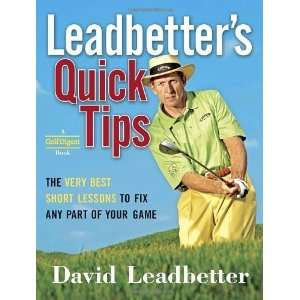 Leadbetters Quick Tips The Very Best Short Lessons to Fix