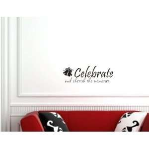 Celebrate and Cherish the memories Vinyl wall art Inspirational quotes
