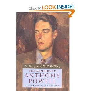 To Keep the Ball Rolling The Memoirs of Anthony Powell