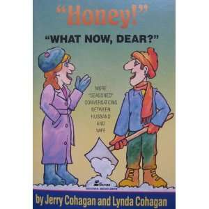 Honey!   What now, dear? More seasoned conversations