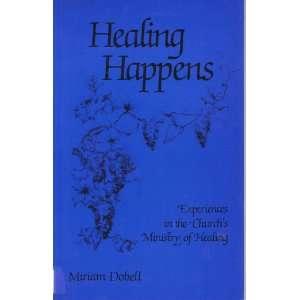 Healing Happens (9780919030688): Miriam Dobell: Books