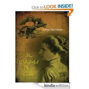 The Delightful Miss Carrie Sonja Bartimus  Kindle Store