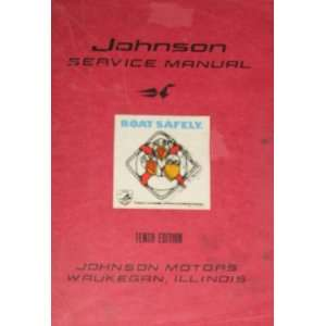 JOHNSON SERVICE MANUAL; TENTH EDITION Johnson Motors