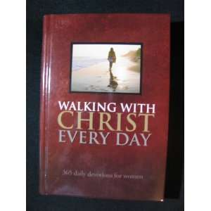 Walking with Christ Every Day   365 Daily Devotions for