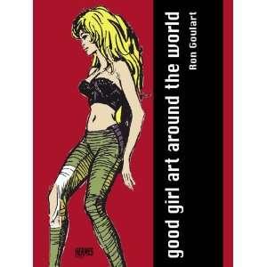 Good Girl Art Around The World (9781932563108) Ron