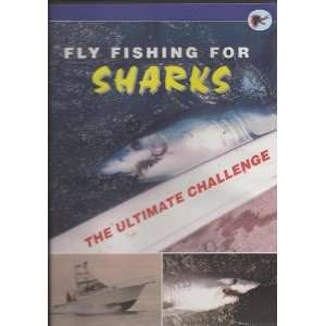 Fly Fishing for Sharks The Ultimate Challenge! by Bruce