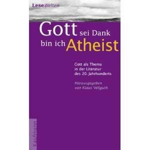 Gott sei Dank bin ich Atheist. Gott als Thema in der