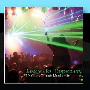 10 Years Of Irish Music Hits Dance To Tipperary Music