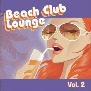 Beach Club Lounge Vol. 2 Various Artists Music
