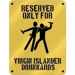 New  Reserved Only For Virgin Islander Drunkards  Virgin