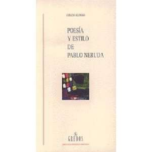 Poesia y estilo de Pablo Neruda/ Poetry and Style of Pablo Neruda