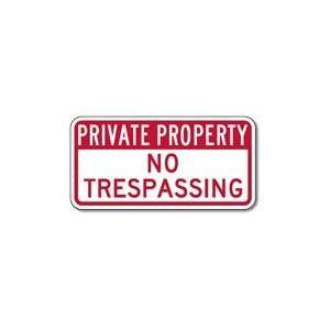 Private Property No Trespassing Signs   12x6 Home
