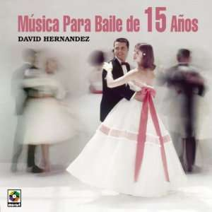 Musica Para Baile De 15 Anos David Hernandez Music