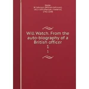 auto biography of a British officer. 1: W. Johnson (William Johnson