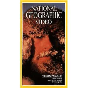 National Geographics Yukon Passage [VHS] National Geographic Movies