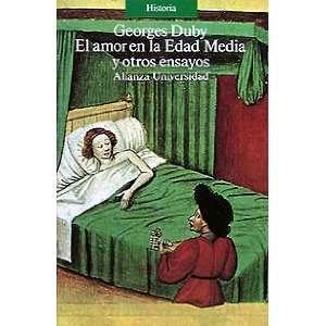 El amor en la Edad Media y otros ensayos/ Love in the Middle Ages