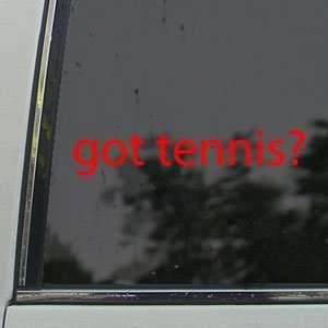 Got Tennis? Red Decal Sport Ball Truck Window Red Sticker