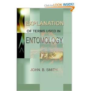 of Terms Used in Entomology (9781897454473): John. B. Smith: Books