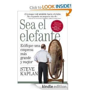 Sea el elefante: Edifique una empresa mas grande y mejor (Spanish