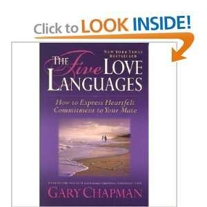 The Five Love Languages: How to Express Heartfelt