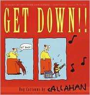 GET DOWN !! Dog Cartoons by John Callahan 9780345450937