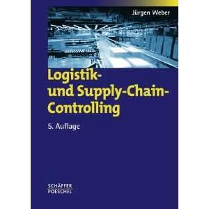 Logistik  und Supply Chain Controlling  Jürgen Weber