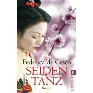 Seidentanz: .de: Federica de Cesco: Bücher