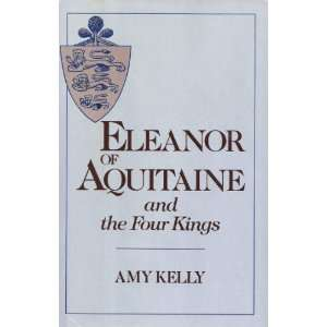 Eleanor of Aquitaine and the Four Kings (Harvard University Press