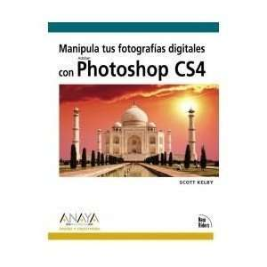 Tus Fotografías Digitales Con Photoshop Cs4 Scott Kelby Books