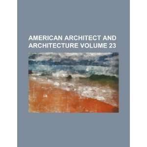and architecture Volume 23 (9781236387004) Books Group Books