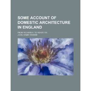 Some account of domestic architecture in England Volume 1